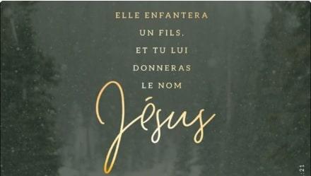 Elle enfantera un fils et tu lui donneras le nom de Jésus